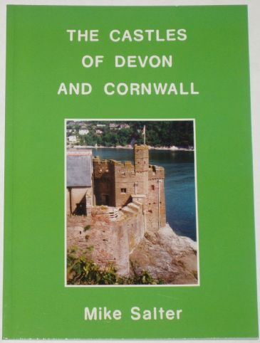The Castles of Devon and Cornwall, by Mike Salter